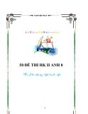 50 Đề thi HK2 Tiếng Anh lớp 8