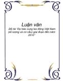 """Đề tài """"Dự báo cung lao động Việt Nam (số lượng và cơ cấu) giai đoạn đến năm 2010"""""""