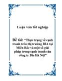 Luận văn tốt nghiệp: Thực trạng về cạnh tranh trên thị trường BIA tại Miền Bắc và một số giải  pháp trong cạnh tranh của công ty Bia Hà Nội