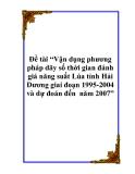 """Đề tài """"Vận dụng phương pháp dãy số thời gian đánh giá năng suất Lúa tỉnh Hải Dương giai đoạn 1995-2004 và dự đoán đến  năm 2007"""""""
