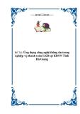 """Đề tài """"Ứng dụng công nghệ thông tin trong nghiệp vụ thanh toán LKB tại KBNN Tỉnh Hà Giang"""""""