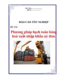 """Luận văn """"Phương pháp hạch toán hàng hoá xuất nhập khẩu uỷ thác"""""""
