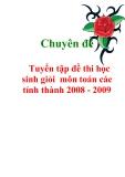 Tuyển tập đề thi học sinh giỏi  môn toán các tỉnh thành 2008 - 2009