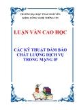 Luận văn Cao học: Các kỹ thuật đảm bảo chất lượng dịch vụ mạng IP - Nguyễn Tư Khoa