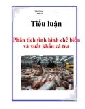 """Tiểu luận """"Phân tích tình hình chế biến và xuất khẩu cá tra"""""""