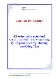 """Chuyên đề tốt nghiệp """"Kế toán thanh toán thuế GTGT và thuế TNDN tại Công ty Cổ phần Dịch vụ Thương mại Đồng Tâm"""""""