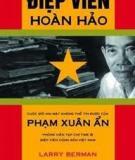 Nhân vật lịch sử - Điệp viên hoàn hảo Phạm Xuân Ẩn