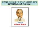 Cùng học tập và nghiên cứu Tư tưởng Hồ Chí Minh