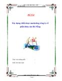 """Đề tài """" Xây dựng chiến lược marketing công ty cổ phần thủy sản Đà Nẵng """""""