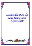 Hướng dẫn tháo lắp dòng laptop Acer Aspire 5600