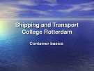 Shipping and Transport  College Rotterdam - Container Basic