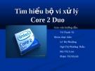 Thuyết trình: Tìm hiểu bộ vi xử lý Core 2 Duo