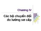 Chương IV: Các bộ chuyển đổi đo lường sơ cấp