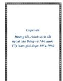 """Đề tài """"Đường lối, chính sách đối ngoại của Đảng và Nhà nước Việt Nam giai đoạn 1954-1960"""""""