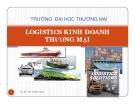 Bài giảng Logistics kinh doanh_Chương 1
