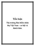 """Luận văn """"Thị trường Bảo hiểm nhân thọ Việt Nam – cơ hội và thách thức"""""""