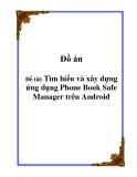 Đồ án : Tìm hiểu và xây dựng ứng dụng Phone Book Safe Manager trên Android