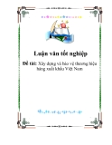 Luận văn: Xây dựng và bảo vệ thương hiệu hàng xuất khẩu Việt Nam