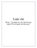 """Luận văn """"Tác động của việc Việt Nam gia nhập WTO tới ngành xuất khẩu gạo"""""""