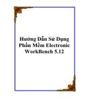 CÁCH HƯỚNG DẪN SỬ DỤNG PHẦN MỀM ELECTRONIC WORKBENCH 5.12