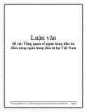Đề tài: Tổng quan về ngân hàng đầu tư, tiềm năng ngân hàng đầu tư tại Việt Nam