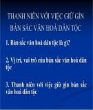 Bài giảng Cơ sở văn hóa Việt Nam - Thanh niên với việc giữ gìn bản sắc văn hóa dân tộc
