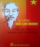 Phân tích khái niệm tư tưởng Hồ Chí Minh để nhận thức và đấu tranh để chống lại các quan điểm xuyên tạc của kẻ thù