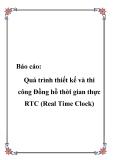 Báo cáo quá trình thiết kế và thi công Đồng hồ thời gian thực RTC (Real Time Clock)