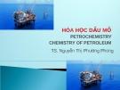 Bài giảng: Hóa học dầu mỏ - TS. Nguyễn Thị Phương Phong