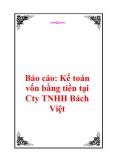 Báo cáo: Kế toán vốn bằng tiền tại Công ty TNHH Bách Việt