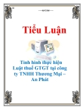 Tiểu luận: Tình hình thực hiện Luật thuế GTGT tại công ty TNHH Thương Mại – An Phát