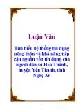 Luận văn: Tìm hiểu hệ thống tín dụng nông thôn và khả năng tiếp cận nguồn vốn tín dụng của người dân xã Hoa Thành, huyện Yên Thành, tỉnh Nghệ An