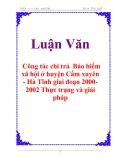 Luận văn: Công tác chi trả  Bảo hiểm xã hội ở huyện Cẩm xuyên - Hà Tĩnh giai đoạn 2000-2002 Thực trạng và giải pháp