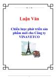 Luận văn: Chiến lược phát triển sản phẩm mới cho Công ty VINAVETCO