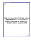 Báo cáo khoa học: THE DEVELOPMENT OF THE ASEAN TRADE DISPUTE SETTLEMENT MECHANISM: FROM DIPLOMACY TO LEGALISM