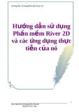 Hướng dẫn sử dụng Phần mềm River2D và các ứng dụng thực tiễn của nó