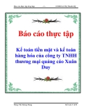 Báo cáo thực tập: Kế toán tiền mặt và kế toán hàng hóa của công ty TNHH thương mại quảng cáo Xuân Duy