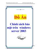 Đồ án : Chính sách bảo mật trên  windows server 2003