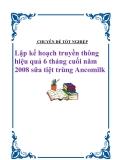 Chuyên đề tốt nghiệp: Lập kế hoạch truyền thông hiệu quả 6 tháng cuối năm 2008 sữa tiệt trùng Ancomilk