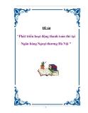 Đề tài: Phát triển hoạt động thanh toán thẻ tại Ngân hàng Ngoại thương Hà Nội