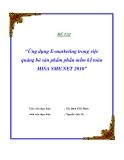 """Đề tài  """"Ứng dụng E-marketing trong việc quảng bá sản phẩm phần mềm kế toán MISA SME.NET 2010"""""""