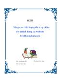 """Đề tài """" Nâng cao chất lượng dịch vụ chăm sóc khách hàng tại website benthuonghai.com """""""