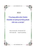 """Đề tài """"Ứng dụng phần mềm Matlab-Simulink mô phỏng hệ thống phanh ABS trên xe du lịch"""""""