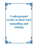 Underground works in hard rock tunnelling and mining