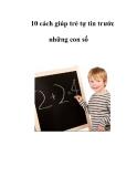 10 Cách giúp trẻ tự tin trước những con số
