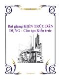 Bài giảng KIẾN TRÚC DÂN DỤNG - Cấu tạo Kiến trúc
