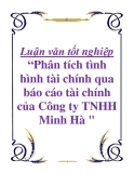 Đề tài tốt nghiệp: Phân tích tình hình tài chính qua báo cáo tài chính của Công ty TNHH Minh Hà