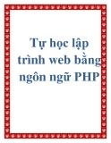 Tự học  PHP lập trình web - Nguyễn Văn Đại