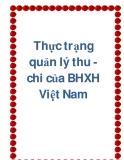 Thực trạng quản lý thu - chi của BHXH Việt Nam