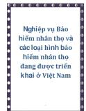Bàn về Nghiệp vụ Bảo hiểm nhân thọ và các loại hình bảo hiểm nhân thọ đang được triển khai ở Việt Nam hiện nay